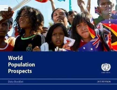 9789211515305: World Population Prospects: 2015 Revision, Data Booklet