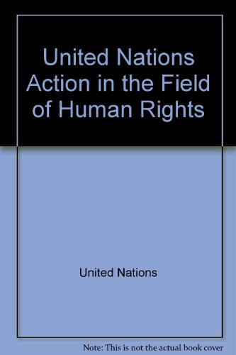 9789211540673: United Nations Action in the Field of Human Rights