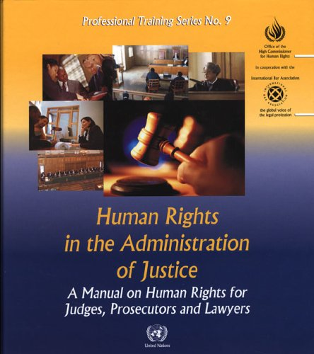 9789211541410: Human Rights in the Administration of Justice: A Manual for Judges Prosecutors and Lawyers (includes Cd-rom) (Professional Training Series)