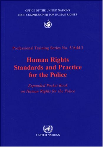 9789211541533: Human Rights Standards and Practice for the Police: Expanded Pocketbook on Human Rights for the Police (Professional Training)