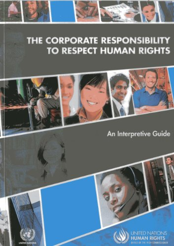 The Corporate Responsibility to Respect Human Rights: An Interpretive Guide