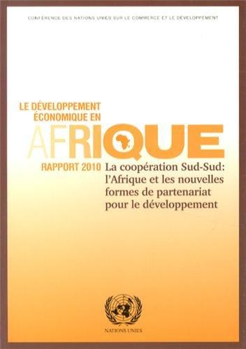 9789212123868: Le Developpement Economique En Afrique Rapport 2010: La Cooperation Sud Sud: L Afrique Et Les Nouvelles Formes De Partenariat Pour Le Developpement ... on Trade and Development) (French Edition)
