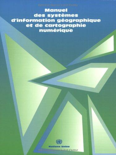 9789212611792: Manuel des Systèmes d'Information Géographique et de Cartographie Numérique (Etudes Methodologiques (Ser. F)) (French Edition)