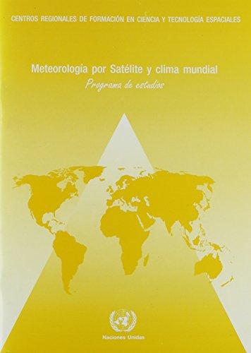 9789213001967: Meteorología por Satélite y Clima Mundial: Programa de Estudios