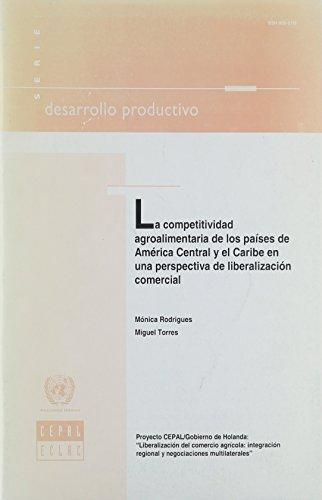 9789213221495: Competitividad Agroalimentaria de los Países de América Central y el Caribe en una Perspectiva de Liberalización Comercial, La