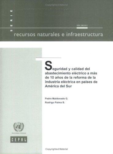 9789213225493: Seguridad y Calidad del Abastecimiento Electrico a Mas de 10 Anos de La Reforma de La Industria Electrica En Paises de America del Sur (Recursos Naturales e Infraestructura)