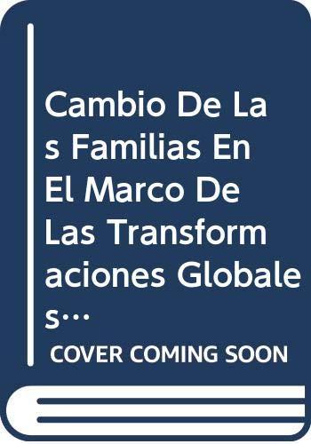 9789213226261: Cambio De Las Familias En El Marco De Las Transformaciones Globales: Necesidad De Politicas Publicas Eficaces (Seminarios y Conferencias) (Spanish Edition)