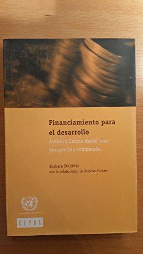 9789213229293: Financiamiento Para El Desarrollo: America Latina Desde Una Perspectiva Comparada (Libros De La Cepal) (Spanish Edition)