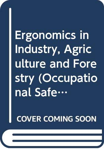 Ergonomics in Industry, Agriculture and Forestry (Occupational: n/a