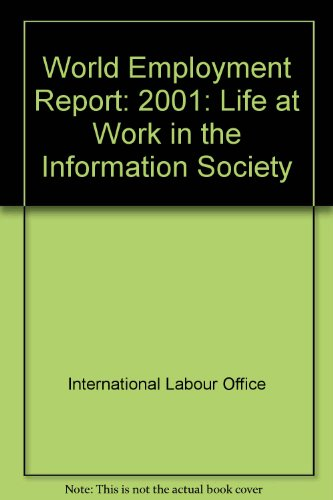 9789220125007: World Employment Report: 2001: Life at Work in the Information Society