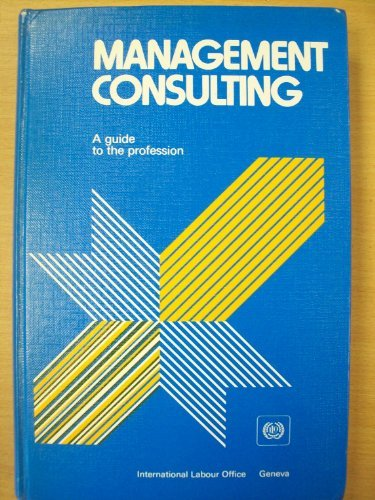 9789221011651: Management Consulting: A Guide to the Profession
