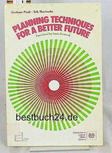 9789221015529: Planning Techniques for a Better Future (A WEP study)