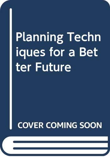 9789221015536: Planning Techniques for a Better Future (A WEP study)