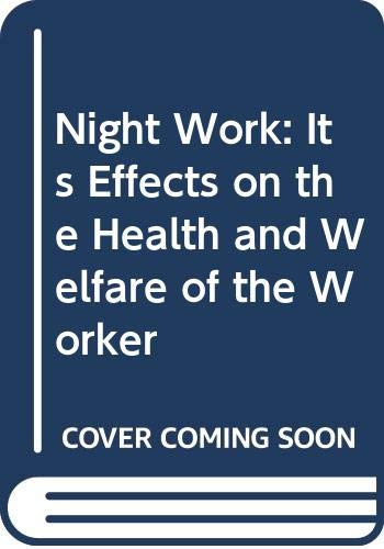 Night Work: Its Effects on the Health: Carpentier, James, Cazamian,