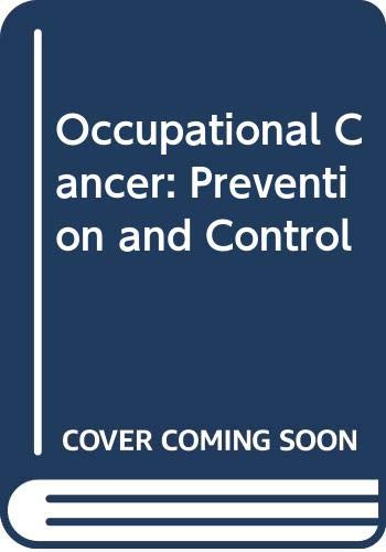 Occupational Cancer: Prevention and Control (Occupational safety: n/a