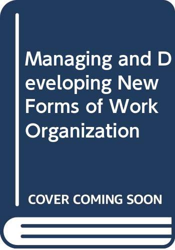 9789221021452: Managing and Developing New Forms of Work Organization (Management development series)