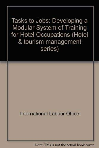 9789221021483: Tasks to Jobs: Developing Modular System of Training Hotel Occupations (Hotel & tourism management series)