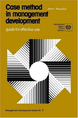 Case Method in Management Development : Guide for Effective Use: Reynolds, John
