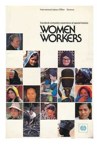 Selected Standards and Policy Statements of Special Interest to Women Workers Adopted Under the ...