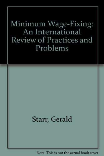 9789221025115: Minimum Wage Fixing: An International Review of Practices and Problems