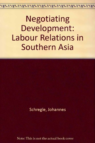 Negotiating Development : Labour Relations in Southern: Schregle Johannes