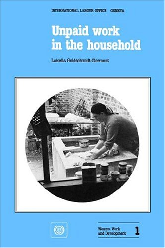 9789221030850: Unpaid work in the household. A review of economic methods (Women, Work and Development 1) (Studies and Reports - International Labor Office: New Ser.;)