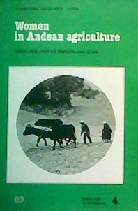 Women in Andean Agriculture: Peasant Production and: Deere, Carmen Diana,