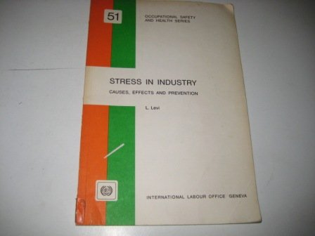 Stress in Industry: Causes, Effects, and Prevention: Levi, Lennart