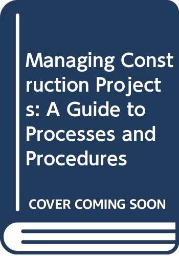 9789221035534: Managing Construction Projects: A Guide to Processes and Procedures