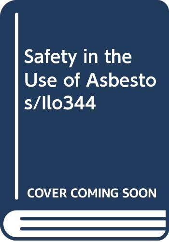 9789221038726: Safety in the Use of Asbestos/Ilo344 (ILO codes of practice)