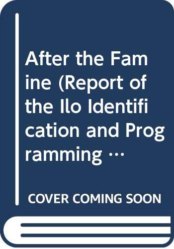 After the Famine (Report of the Ilo: ILO Identification and