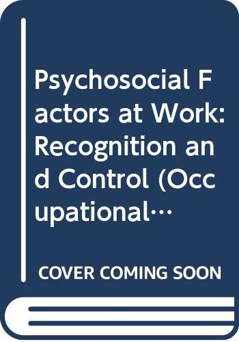 9789221054115: Psychosocial Factors at Work: Recognition and Control (Occupational Safety & Health)