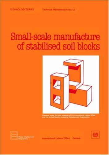 Small-scale manufacture of stabilised soil blocks Technology Series. Technical Memorandum No. 12: ...