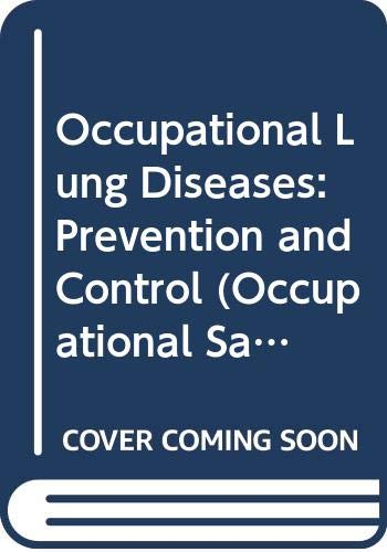 Occupational Lung Diseases: Prevention and Control (Occupational: International Labour Office