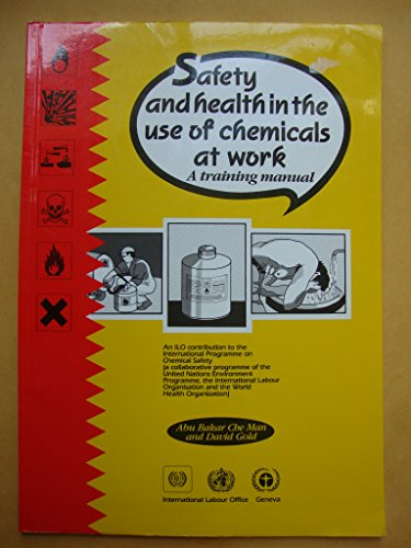 9789221064701: Safety and Health in the Use of Chemicals at Work: A Training Manual