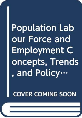 Population Labour Force and Employment Concepts, Trends,: Farooq, Ghazi M.