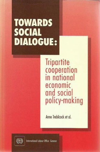 9789221087441: Towards Social Dialogue: Tripartite Cooperation in National Economic and Social Policy-making