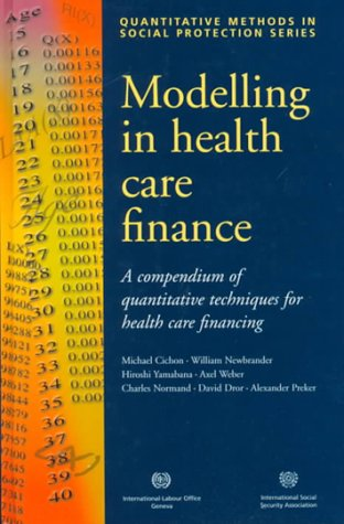 9789221108627: Modelling in Health Care Finance: A Compendium of Quantitative Techniques for Health Care Financing