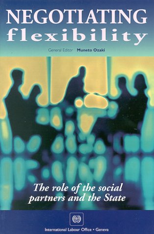 9789221108658: Negotiating Flexibility: The Role of the Social Partners and the State