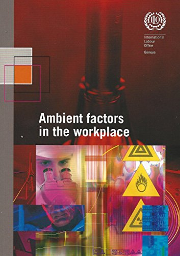 Ambient factors in the workplace (ILO Code: International Labour Office