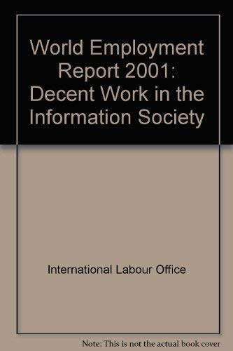 9789221116301: World Employment Report 2001: Decent Work and Information and Communications Technologies