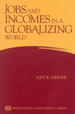9789221127178: Jobs and Incomes in a Globalizing World