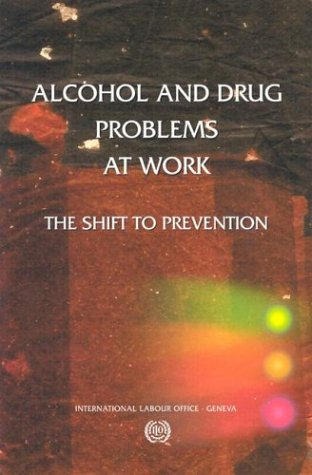 Alcohol and Drug Problems at Work: The Shift to Prevention