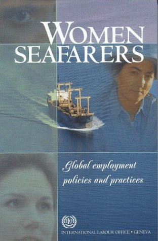 9789221134916: Women Seafarers: Global Employment Policies and Practices