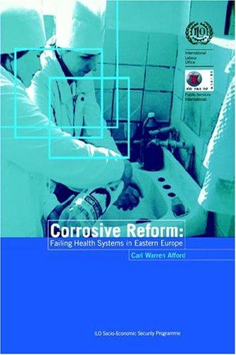 Corrosive Reform: Failing Health Systems in Eastern Europe: Carl Warren Afford