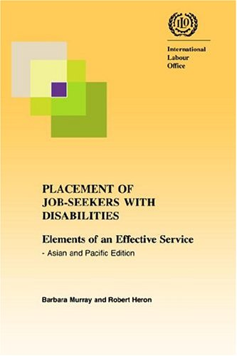 Placement of job-seekers with disabilities. Elements of an effective service - Asian and Pacific edition (922115114X) by Robert Heron; Barbara Murray