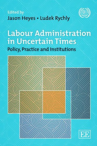 Labour Administration in Uncertain Times: Policy, Practice