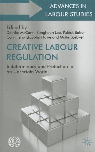 9789221278207: Creative Labour Regulation: Indeterminacy and Protection in an Uncertain World