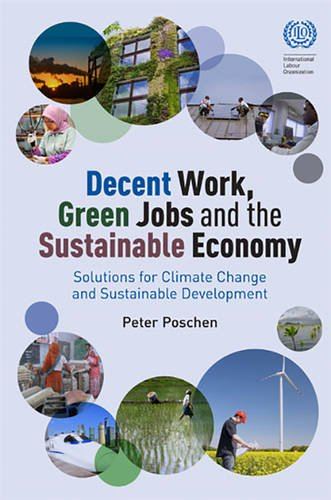 9789221296386: Decent Work, Green Jobs and the Sustainable Economy: Solutions for Climate Change and Sustainable Development