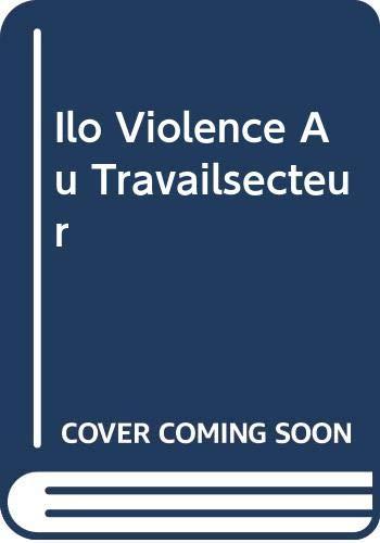 9789222152889: Ilo Violence Au Travailsecteur (French Edition)